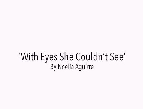 FICTIONAL NOVEL: 'With Eyes She Couldn't See' - Chapter 1